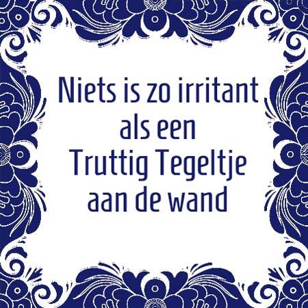 truttige spreuken Delfts blauwe tegeltjes met eigen spreuk   Truttig Tegeltje truttige spreuken
